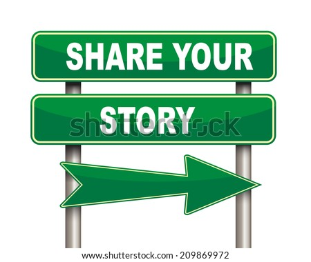 Illustration of green arrow and road sign of share your story concept - stock photo