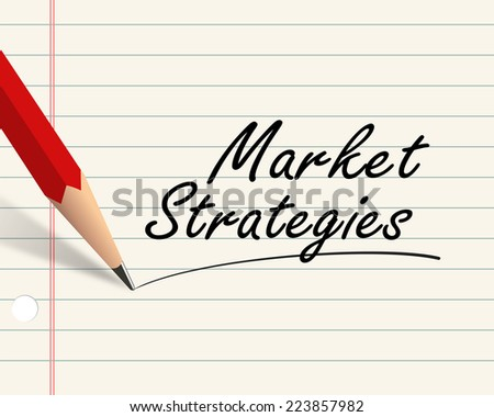 Illustration of pencil and paper written with word market strategies - stock photo