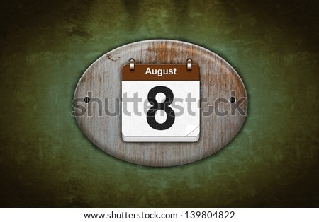 Illustration old wooden calendar with August 8.