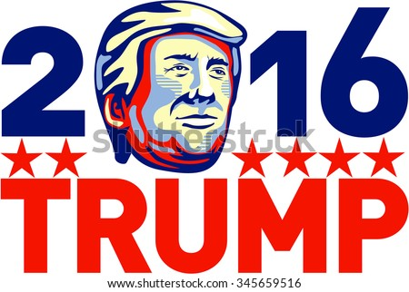 Illustration showing American real estate magnate, television personality, politician and Republican 2016 presidential candidate Donald John Trump with words 2016 Trump done in retro style.  - stock photo