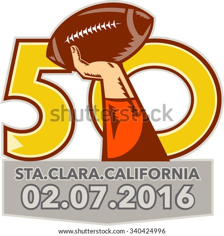 Illustration showing number 50 with quarterback hand throwing American football ball with words Santa Clara, California 2016 for the pro football championship.