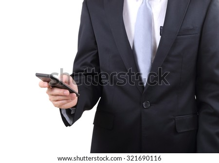 image of business man holding and touch mobile phone on white background