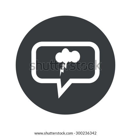 Image of cloud with lightning in chat bubble, in black circle, isolated on white - stock photo