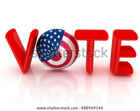 Image relative to parliament, presidents and others elections. Vote text, sphere instead letter O textured by USA flag. 3d render