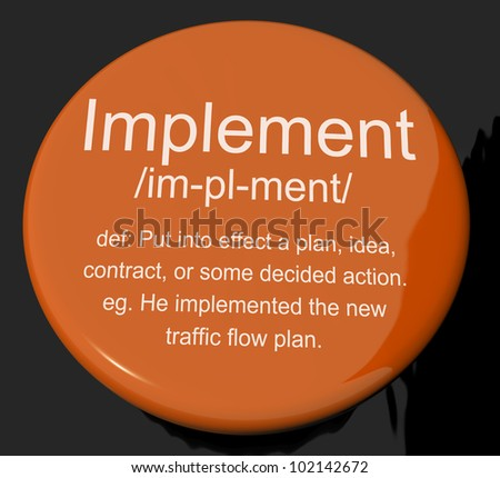 Implement Definition Button Shows Executing Or Carrying Out A Plan