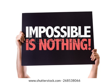 Impossible is Nothing card isolated on white - stock photo