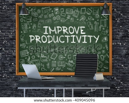 Improve Productivity Concept Handwritten on Green Chalkboard with Doodle Icons. Office Interior with Modern Workplace. Dark Brick Wall Background. 3D. - stock photo