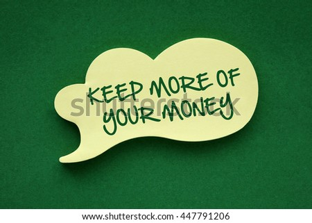 In the speech balloon on a green background Keep More Of Your Money writes - stock photo