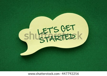 In the speech balloon on a green background Letâ??s Get Started writes