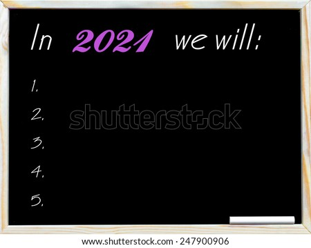 In 2021 we will, objective list, vintage chalk text on blackboard, white chalk in the corner, Business Vision conceptual image