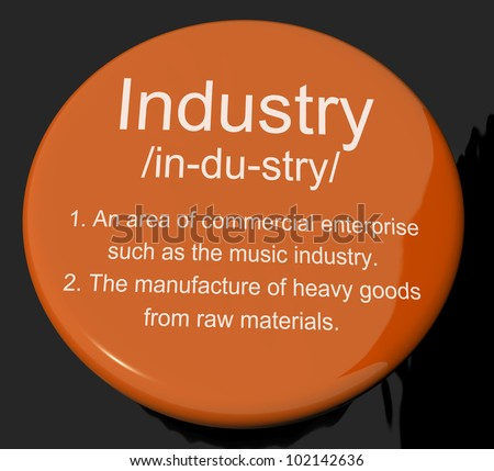 Industry Definition Button Shows Engineering Construction Or Factories