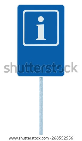 Info sign in blue, white i letter icon and frame, blank empty copy space background, isolated roadside information signage on pole post, large detailed framed roadsign closeup - stock photo