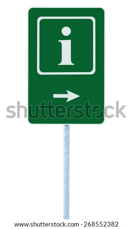 Info sign in green, white i letter icon and frame, right hand pointing arrow, isolated roadside information signage on pole post, large detailed framed road sign closeup - stock photo