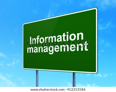 Information concept: Information Management on green road highway sign, clear blue sky background, 3D rendering - stock photo