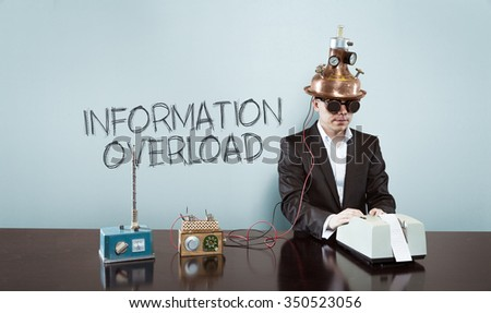 essays on information overload In my opinion, organizations are likely to find better solutions thru informational overload using technical and social systems information overload has an ability.