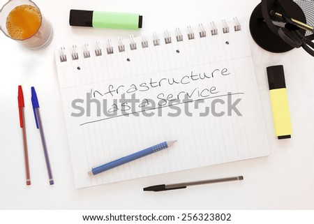 Infrastructure as a Service - handwritten text in a notebook on a desk - 3d render illustration. - stock photo