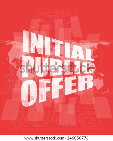 initial public offer on digital touch screen - stock photo