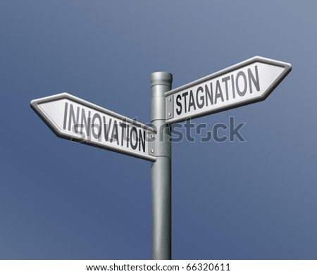 innovation stagnation road sign arrow progress standing still innovate ahead become market leader business success new techniques  research development investment breakthrough efficiency breaktrough