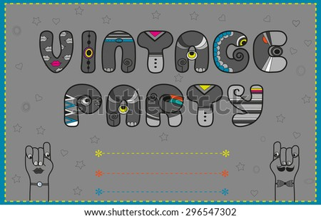 Inscription Vintage Party. Funny gray Letters with bright parts - stock photo