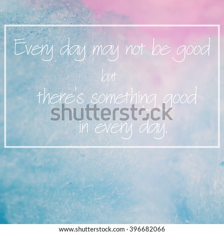 inspiration quote on Vintage tone of colorful cotton candy in soft color for background - stock photo