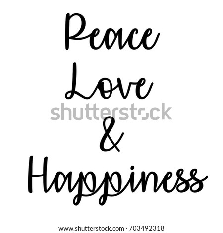 Quote About Peace And Love Inspiration Inspirational Mindful Quote Peace Love Happiness Stock