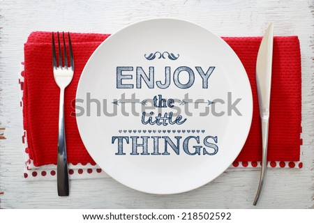 Inspirational meal Enjoy the Little Things with Table Settings - stock photo