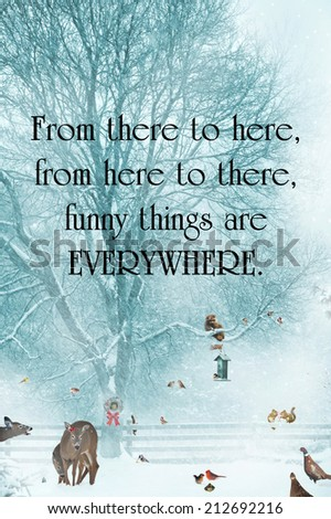 Inspirational quote about humor by Dr. Suess, with funny animals gathering during a snowstorm. - stock photo
