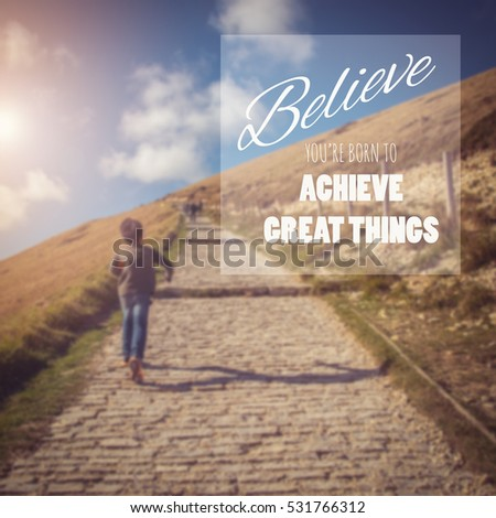 High Quality Inspirational Quote : Believe Youu0027re Born To Achieve Great Things