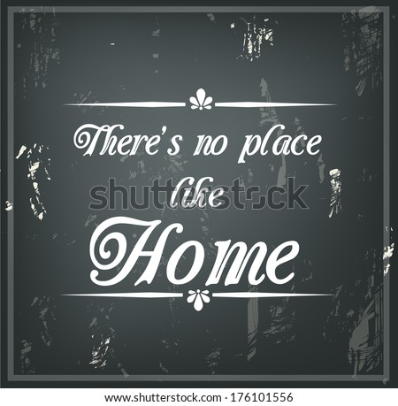"Inspirational quote on a black chalk board ""There's no place like Home""  - stock photo"