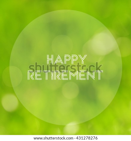 """Inspirational quote on blurred background with phrase """"Happy Retirement"""" - stock photo"""