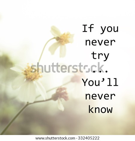 Inspirational quote on blurred background with vintage filter - stock photo