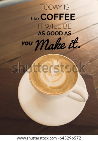 Inspirational Quote On Coffee Cup In Coffee Shop Background With Vintage  Filter