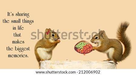 Inspirational quote on sharing by Austin Bieda with a little male squirrel sharing freshly picked vegetables with his sweetheart in the autumn. - stock photo