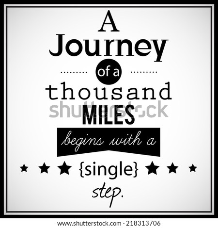 """Inspirational, retro looking, decorative art. """"A journey of a thousand miles begins with a single step"""". - stock photo"""