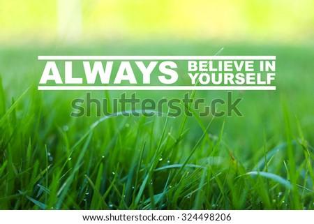 Inspirational Typographic Quote - Always Believe in yourself - stock photo