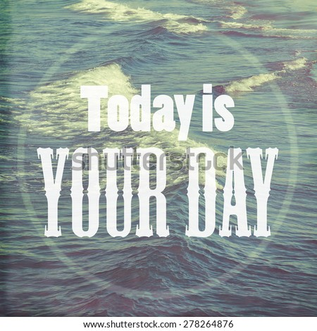 Inspirational typographic quote background with retro filter effect