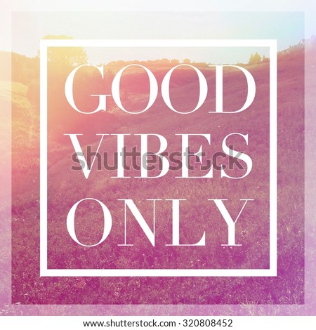 Inspirational Typographic Quote - Good Vibes only - stock photo