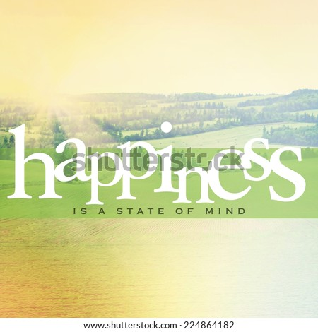 Inspirational Typographic Quote - Happiness is a state of mind - stock photo
