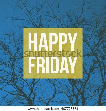 Inspirational Typographic Quote. Happy friday. - stock photo