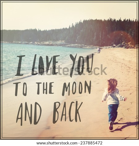 Inspirational Typographic Quote - I love you to the moon and back - stock photo