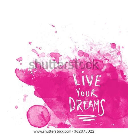 Inspirational Typographic Quote - Live your dream - stock photo