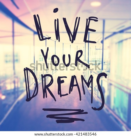Inspirational Typographic Quote - Live your Dreams - stock photo