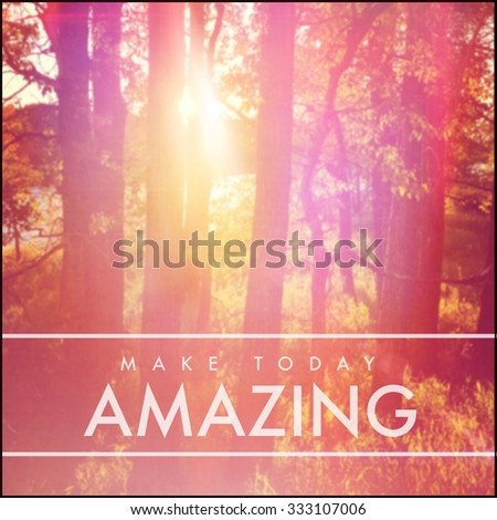 Inspirational Typographic Quote - Make today Amazing - stock photo