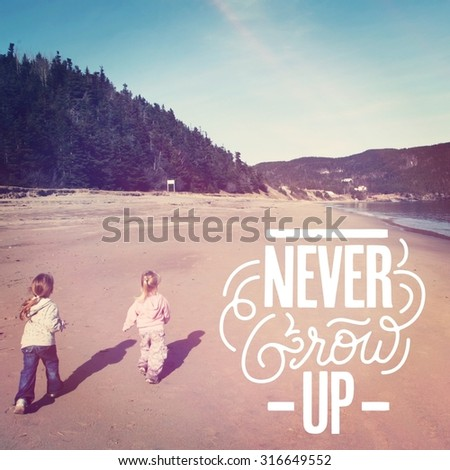 Inspirational Typographic Quote - Never grow up - stock photo