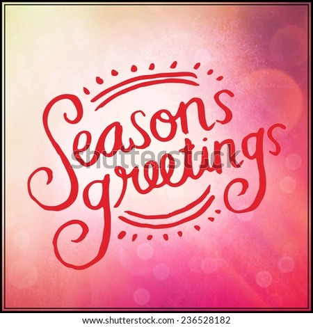 Inspirational Typographic Quote - Seasons Greetings on pink - stock photo