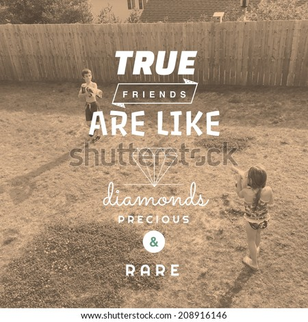 Inspirational Typographic Quote - True Friends - stock photo