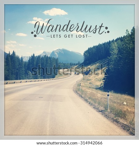 Inspirational Typographic Quote - Wanderlust lets get lost - stock photo