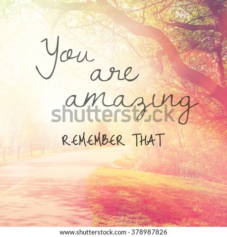 Inspirational Typographic Quote - You are amazing