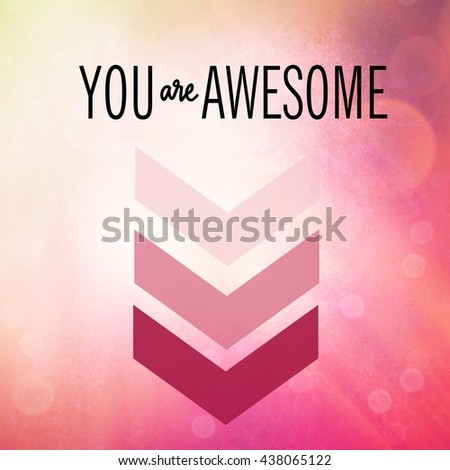 Inspirational Typographic Quote - You are Awesome - stock photo