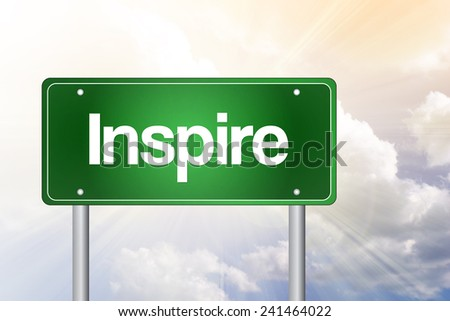Inspire Green Road Sign, business concept  - stock photo